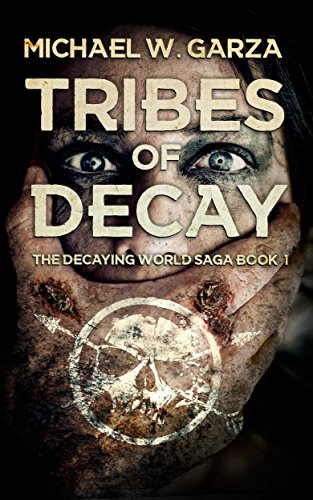Tribes of Decay by Michael W.Garza