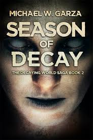I finished reading Season of Decay by M.W. Garza and….