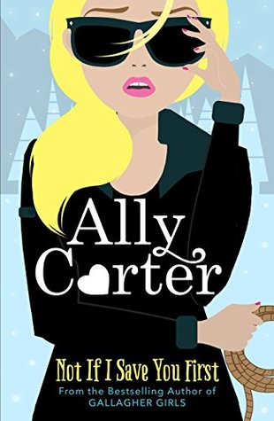 #MiniReview: Not if I save you first by AllyCarter