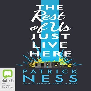 #BookReview: The rest of us live here… by Patrick Ness | What if you aren't the Chosen One?