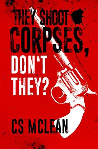 The Shoot Corpses, Don't They by Stuart McLean ♥ | #LoveBooksTours