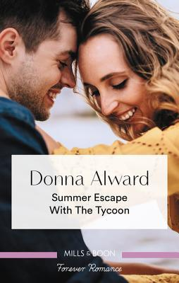 Summer Escape with the Tycoon (Destination Brides #1) by Donna Alward | #bookreview @MillsandBoon